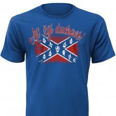 """tričko """"Ať žijí duchové"""" Strong blue"""